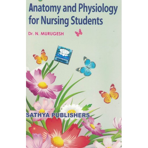 Anatomy And Physiology For Nursing Students By Dr. Murugesh KS01145