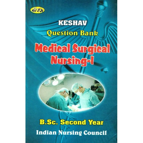 Keshav Question Bank Medical Surgical Nursing1, 2year KS00290
