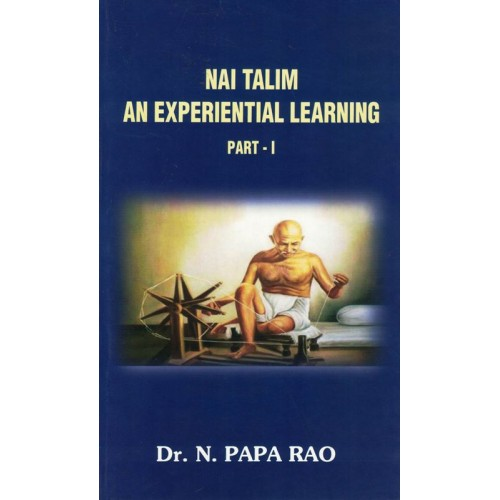 Nai Talim An Experiential Learning Part -1 By Papa Rao KS01410