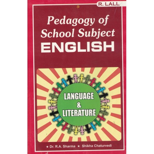 Pedagogy Of School Subject English Language and Literature By R.A  Sharma KS01152